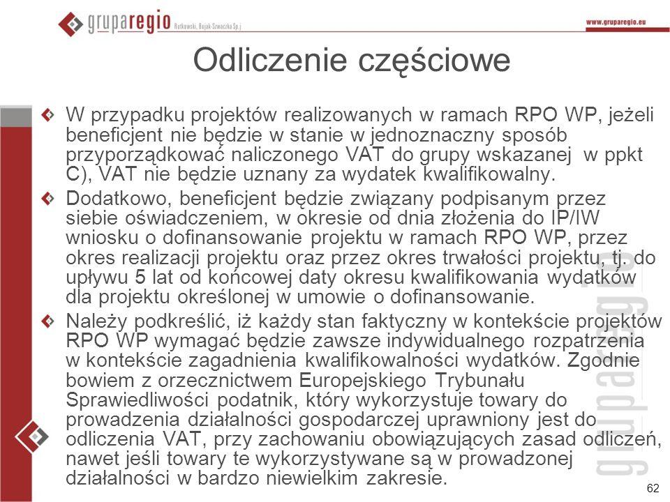 62 Odliczenie częściowe W przypadku projektów realizowanych w ramach RPO WP, jeżeli beneficjent nie będzie w stanie w jednoznaczny sposób przyporządko
