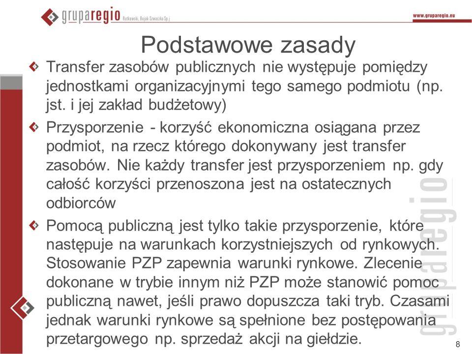 8 Podstawowe zasady Transfer zasobów publicznych nie występuje pomiędzy jednostkami organizacyjnymi tego samego podmiotu (np. jst. i jej zakład budżet