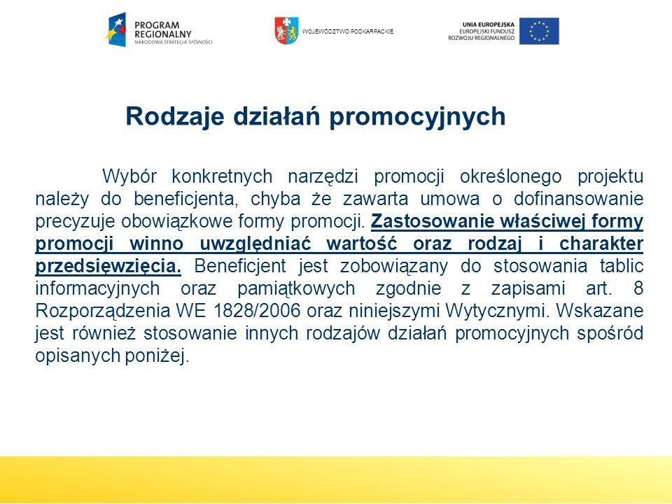 Rodzaje działań promocyjnych Wybór konkretnych narzędzi promocji określonego projektu należy do beneficjenta, chyba że zawarta umowa o dofinansowanie