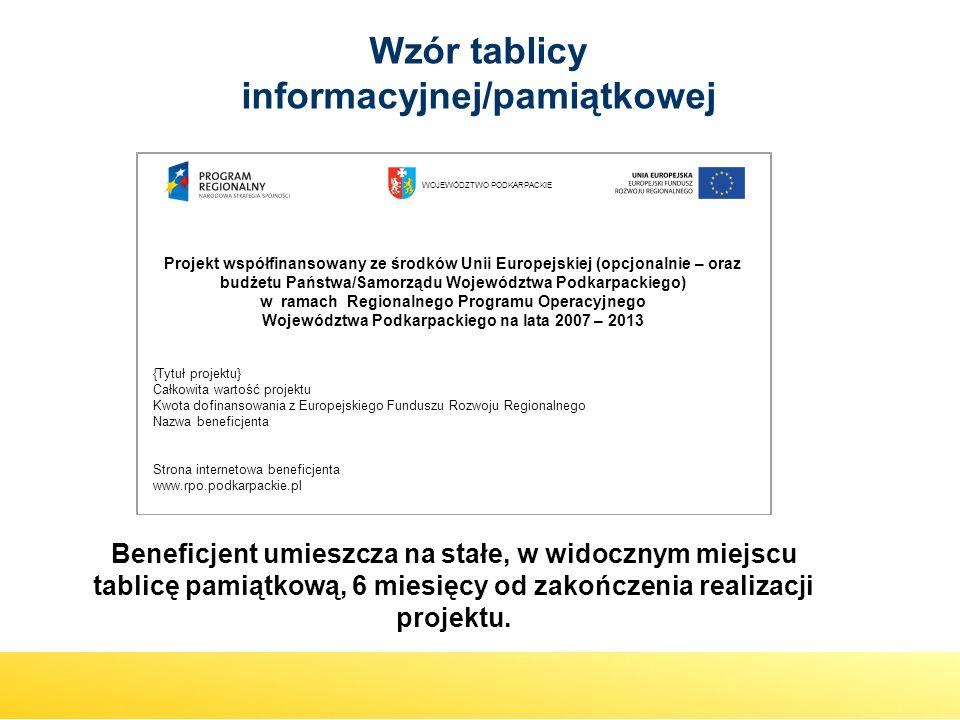 Wzór tablicy informacyjnej/pamiątkowej WOJEWÓDZTWO PODKARPACKIE Projekt współfinansowany ze środków Unii Europejskiej (opcjonalnie – oraz budżetu Pańs