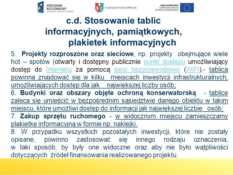 c.d. Stosowanie tablic informacyjnych, pamiątkowych, plakietek informacyjnych WOJEWÓDZTWO PODKARPACKIE 5. Projekty rozproszone oraz sieciowe, np. proj
