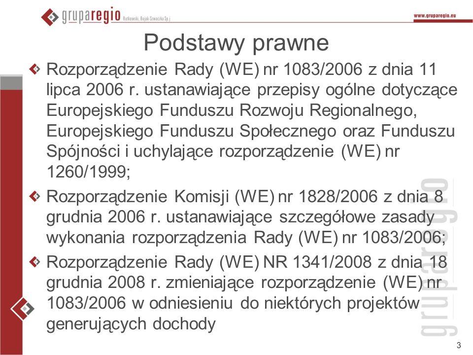 4 Podstawy prawne Rozporządzenie Parlamentu Europejskiego i Rady (WE) nr 1084/2006 z dnia 11 lipca 2006 r ustanawiające Fundusz Spójności i uchylające rozporządzenie (WE) nr 1164/94; Rozporządzeniem Parlamentu Europejskiego i Rady (WE) nr 1081/2006 z dnia 5 lipca 2006 r.