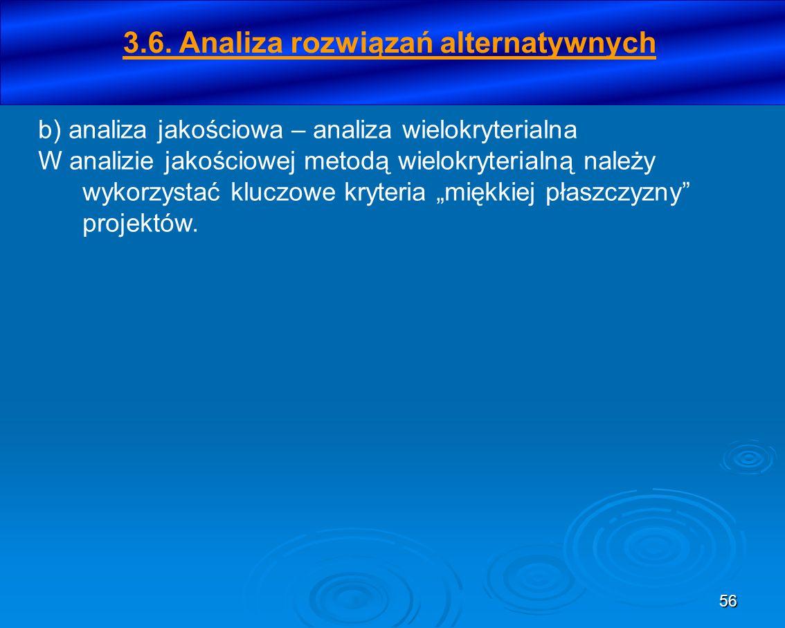 56 b) analiza jakościowa – analiza wielokryterialna W analizie jakościowej metodą wielokryterialną należy wykorzystać kluczowe kryteria miękkiej płasz