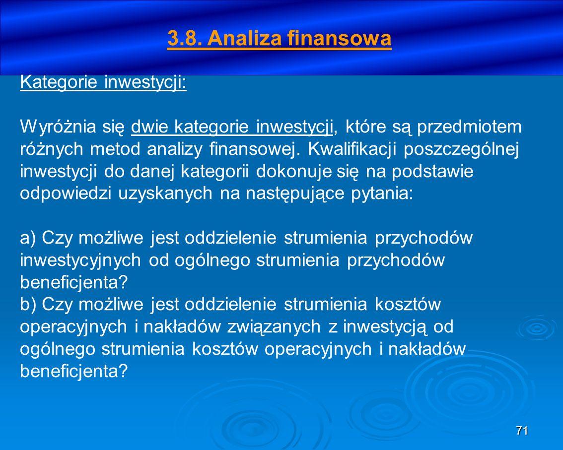 71 Kategorie inwestycji: Wyróżnia się dwie kategorie inwestycji, które są przedmiotem różnych metod analizy finansowej. Kwalifikacji poszczególnej inw