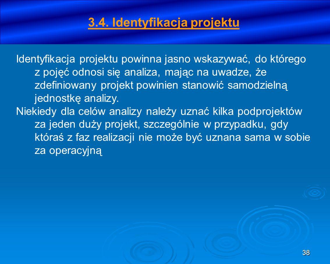 38 Identyfikacja projektu powinna jasno wskazywać, do którego z pojęć odnosi się analiza, mając na uwadze, że zdefiniowany projekt powinien stanowić s
