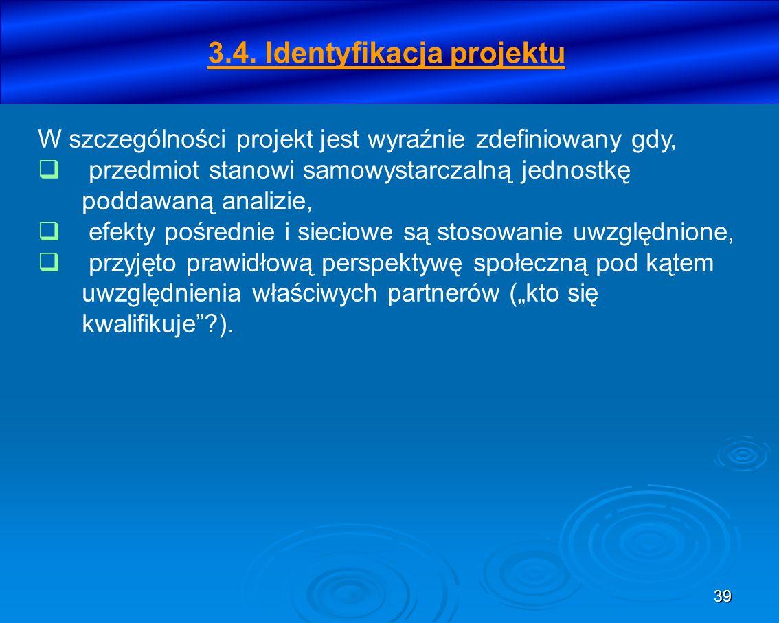39 W szczególności projekt jest wyraźnie zdefiniowany gdy, przedmiot stanowi samowystarczalną jednostkę poddawaną analizie, efekty pośrednie i sieciow