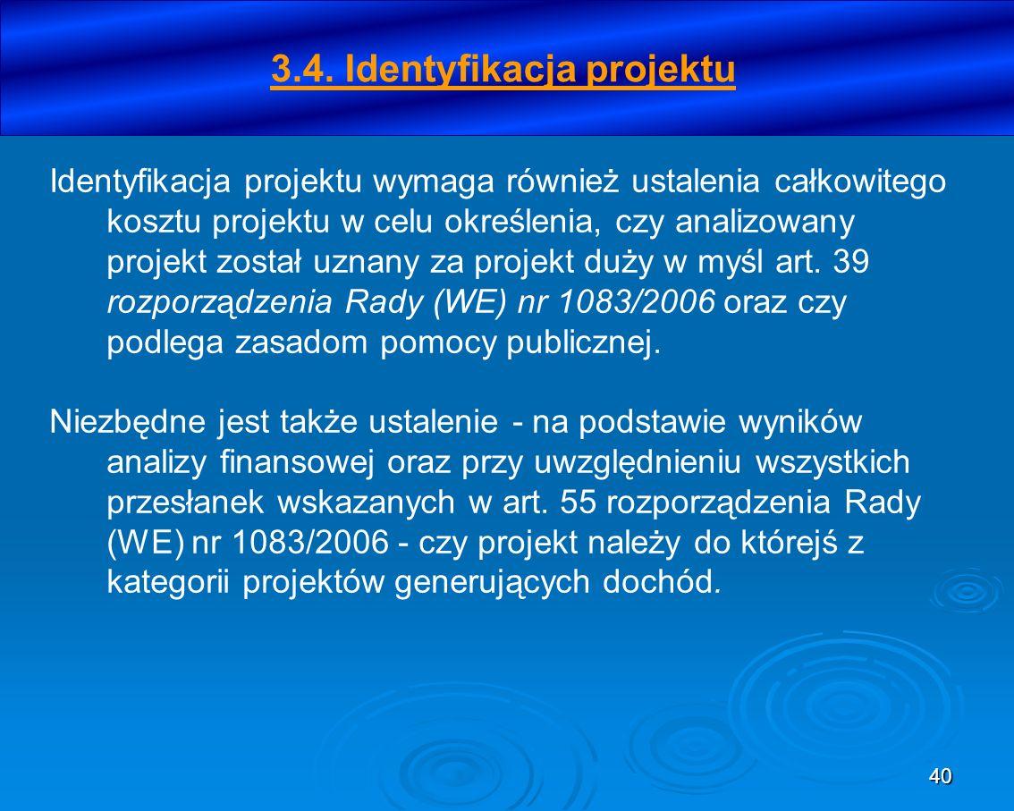 40 Identyfikacja projektu wymaga również ustalenia całkowitego kosztu projektu w celu określenia, czy analizowany projekt został uznany za projekt duż