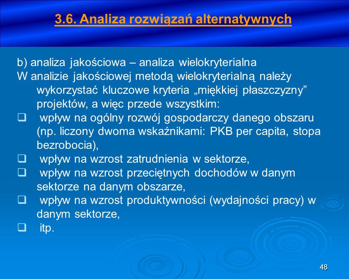 48 b) analiza jakościowa – analiza wielokryterialna W analizie jakościowej metodą wielokryterialną należy wykorzystać kluczowe kryteria miękkiej płasz
