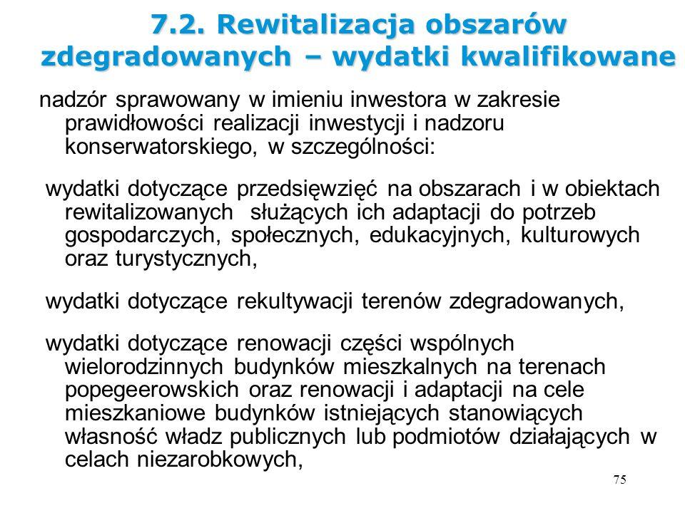 75 nadzór sprawowany w imieniu inwestora w zakresie prawidłowości realizacji inwestycji i nadzoru konserwatorskiego, w szczególności: wydatki dotycząc