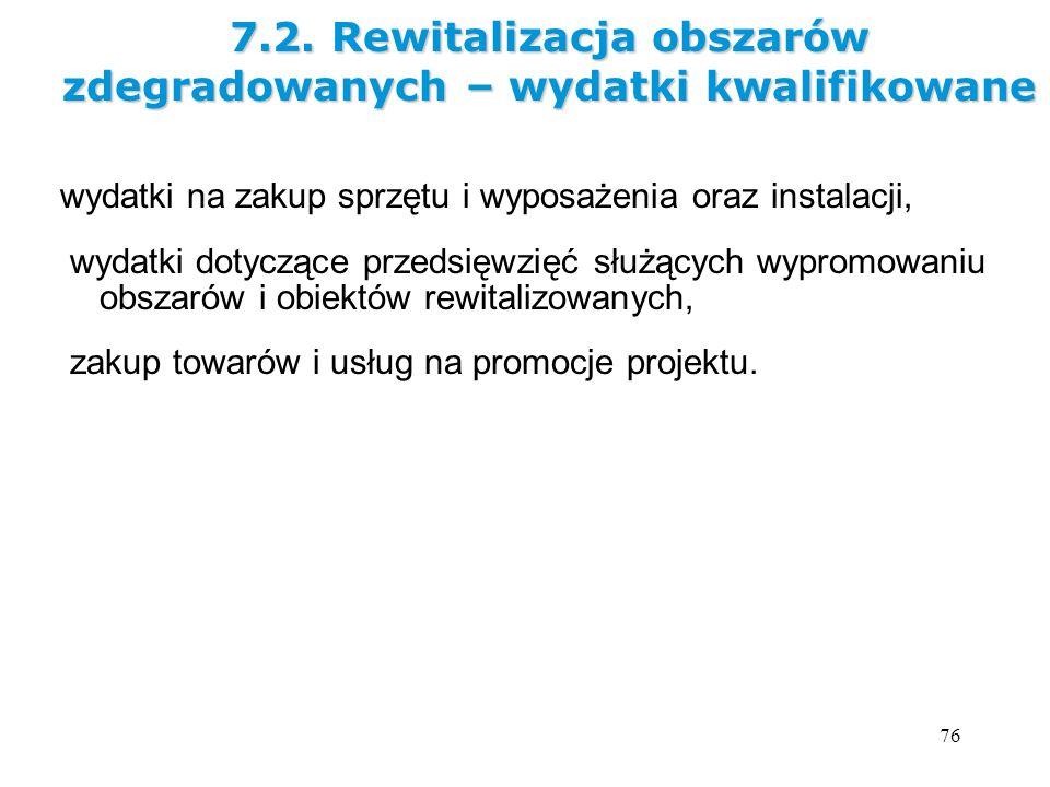 76 wydatki na zakup sprzętu i wyposażenia oraz instalacji, wydatki dotyczące przedsięwzięć służących wypromowaniu obszarów i obiektów rewitalizowanych