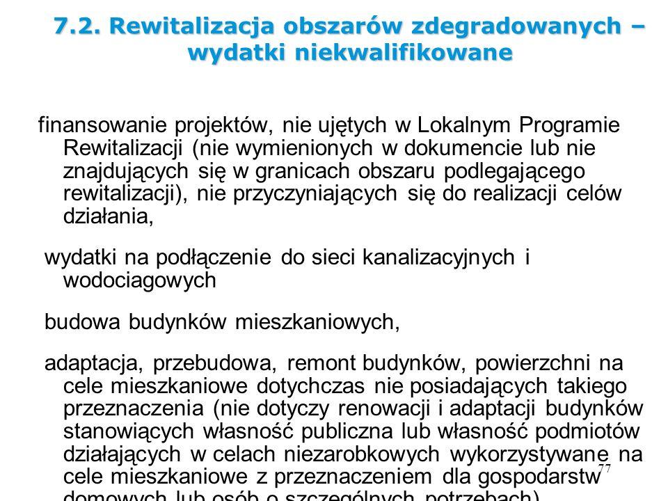 77 finansowanie projektów, nie ujętych w Lokalnym Programie Rewitalizacji (nie wymienionych w dokumencie lub nie znajdujących się w granicach obszaru
