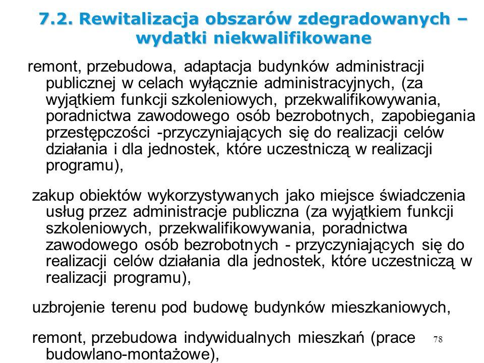 78 remont, przebudowa, adaptacja budynków administracji publicznej w celach wyłącznie administracyjnych, (za wyjątkiem funkcji szkoleniowych, przekwal