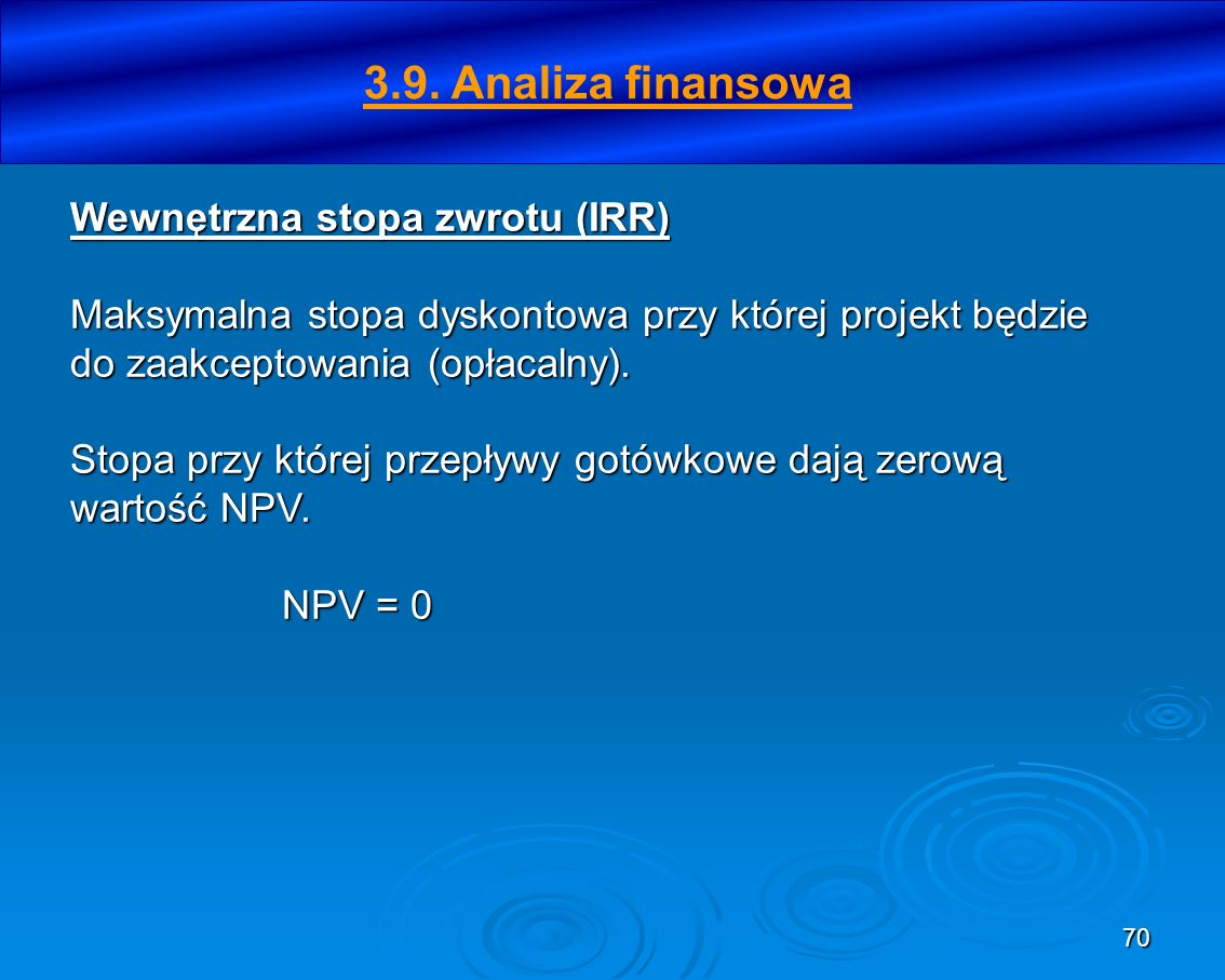 71 Do wyliczenia wskaźników efektywności finansowej inwestycji (FNPV/C i FRR/C) stosuje się następujące kategorie strumieni pieniężnych: 1.