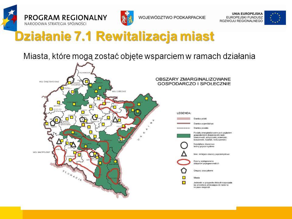 Działanie 7.1 Rewitalizacja miast Miasta, które mogą zostać objęte wsparciem w ramach działania