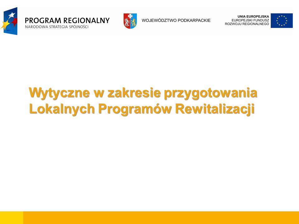 Wytyczne w zakresie przygotowania Lokalnych Programów Rewitalizacji