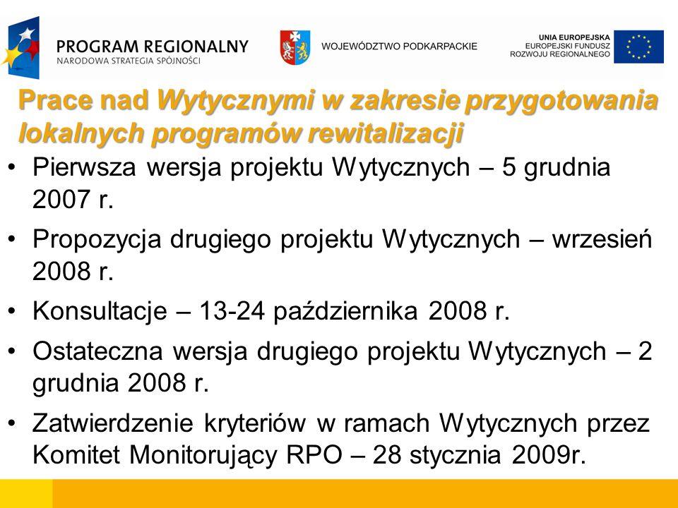 Prace nad Wytycznymi w zakresie przygotowania lokalnych programów rewitalizacji Pierwsza wersja projektu Wytycznych – 5 grudnia 2007 r.