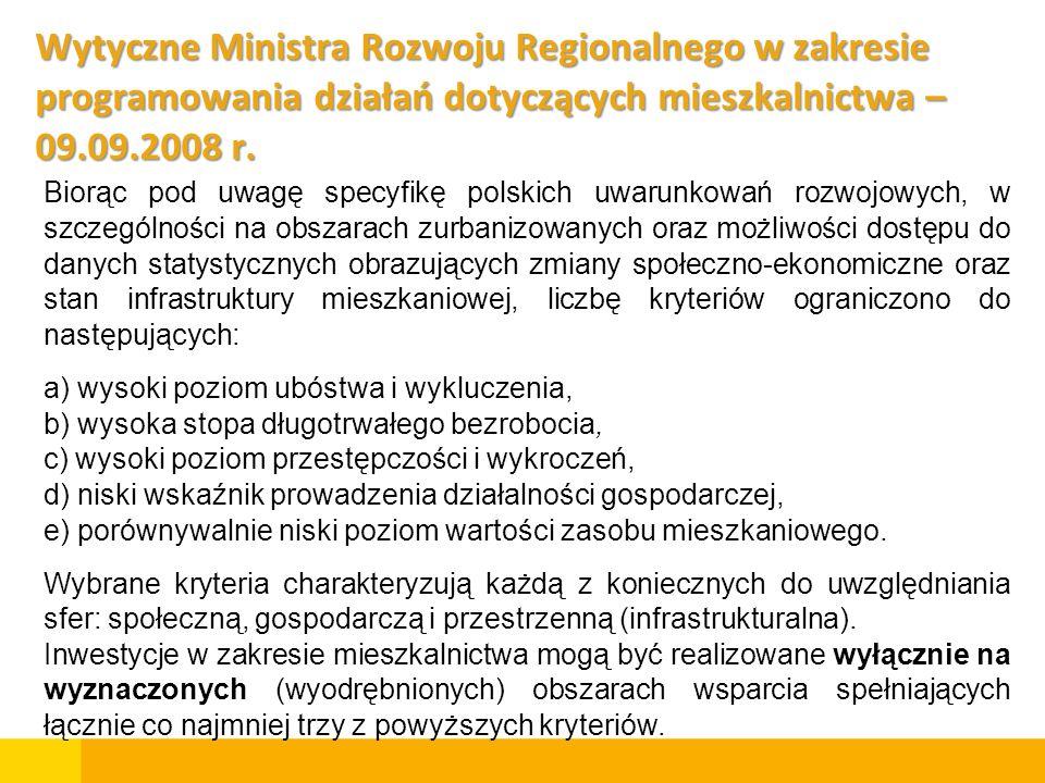 Wytyczne Ministra Rozwoju Regionalnego w zakresie programowania działań dotyczących mieszkalnictwa – 09.09.2008 r. Biorąc pod uwagę specyfikę polskich