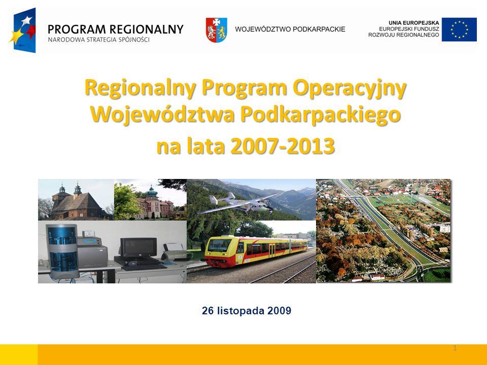 1 Regionalny Program Operacyjny Województwa Podkarpackiego na lata 2007-2013 26 listopada 2009