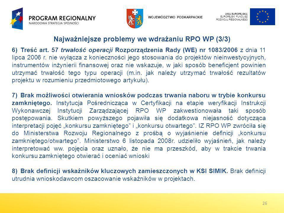 6)Treść art. 57 trwałość operacji Rozporządzenia Rady (WE) nr 1083/2006 z dnia 11 lipca 2006 r. nie wyłącza z konieczności jego stosowania do projektó