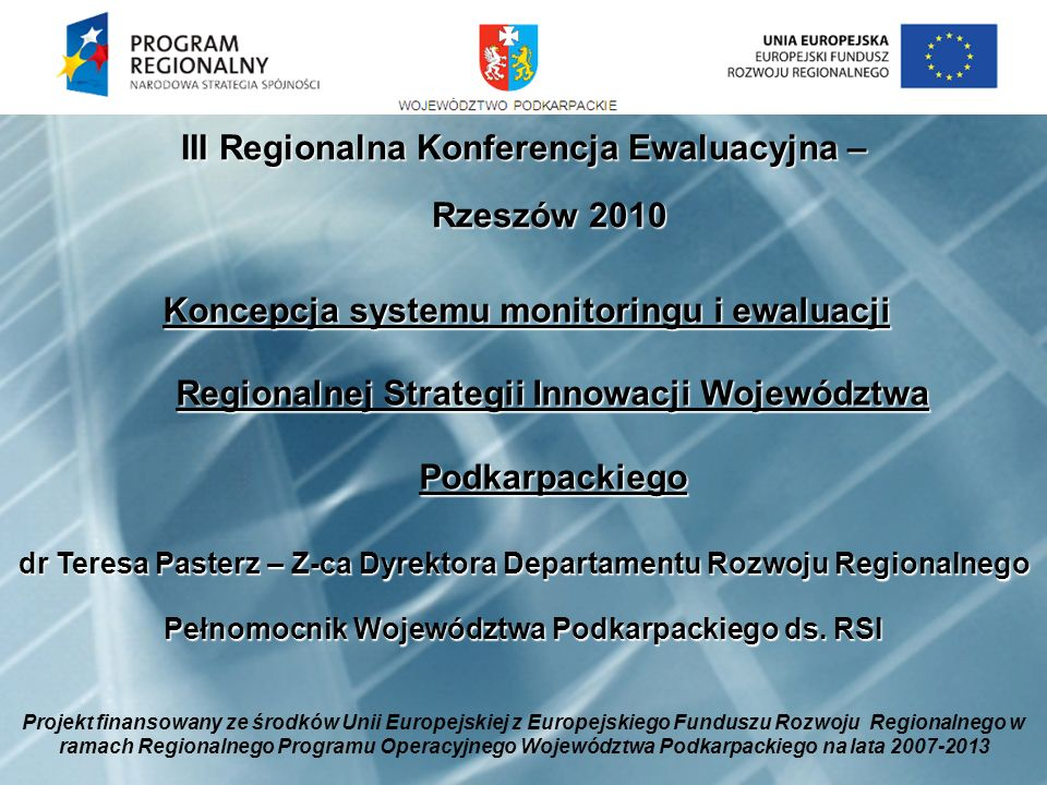 Zadanie nr 4: Utworzenie i rozbudowa systemu monitorowania i ewaluacji Regionalnej Strategii Innowacji Założenia do koncepcji systemu monitoringu i ewaluacji RSI