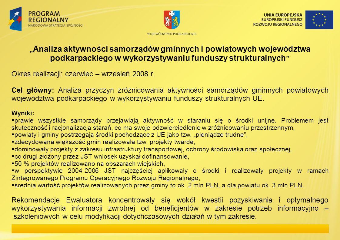 Analiza aktywności samorządów gminnych i powiatowych województwa podkarpackiego w wykorzystywaniu funduszy strukturalnych Okres realizacji: czerwiec –