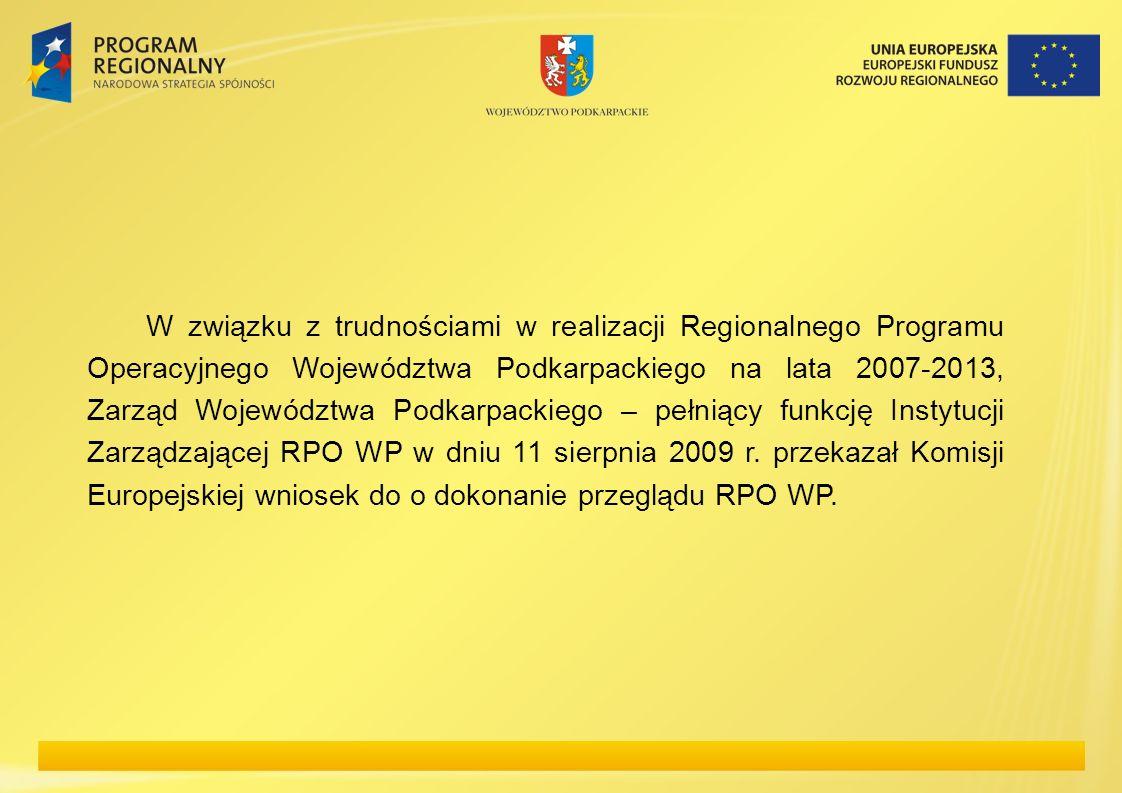 W związku z trudnościami w realizacji Regionalnego Programu Operacyjnego Województwa Podkarpackiego na lata 2007-2013, Zarząd Województwa Podkarpackie