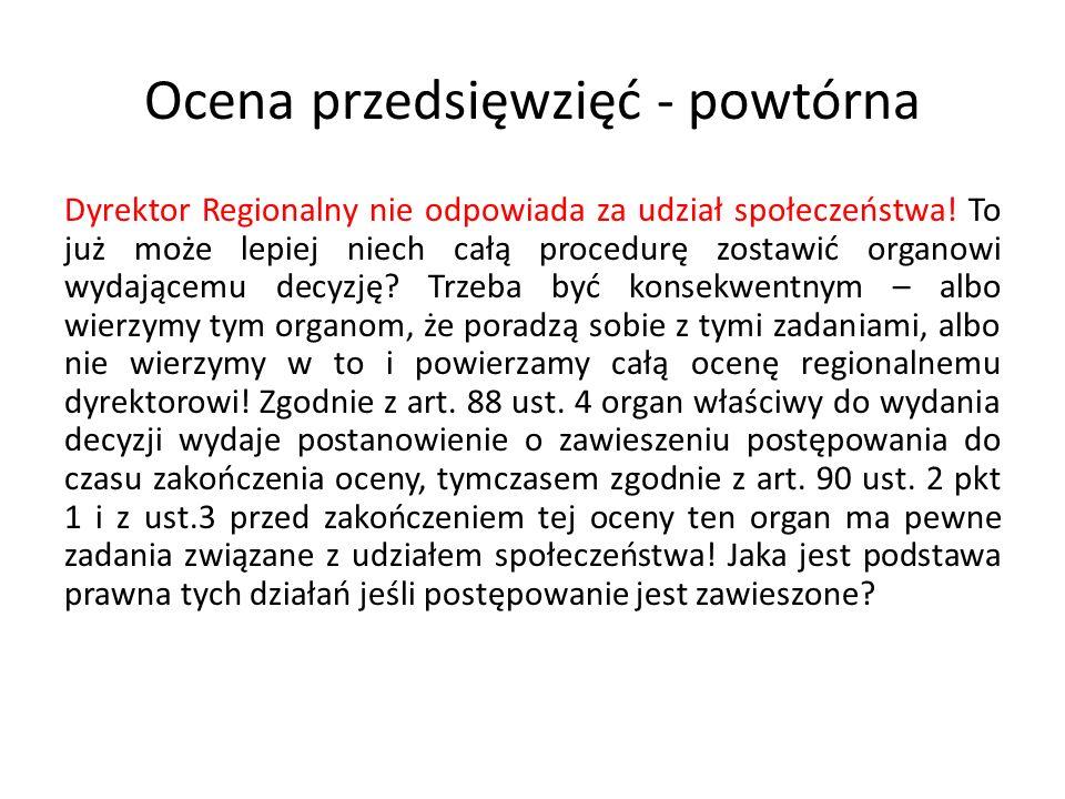 Ocena przedsięwzięć - powtórna Zgodnie z art.90 ust.