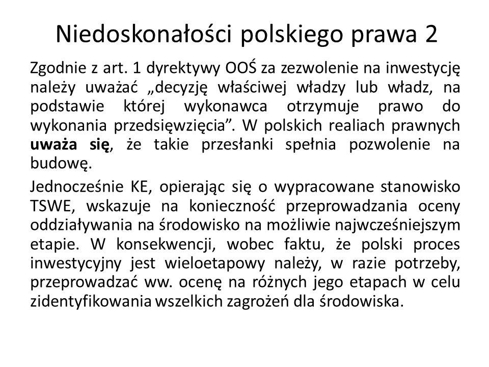 Niedoskonałości polskiego prawa 3 Niezgodny z postanowieniami zarówno dyrektywy OOŚ, jak i dyrektywy Siedliskowej jest art.
