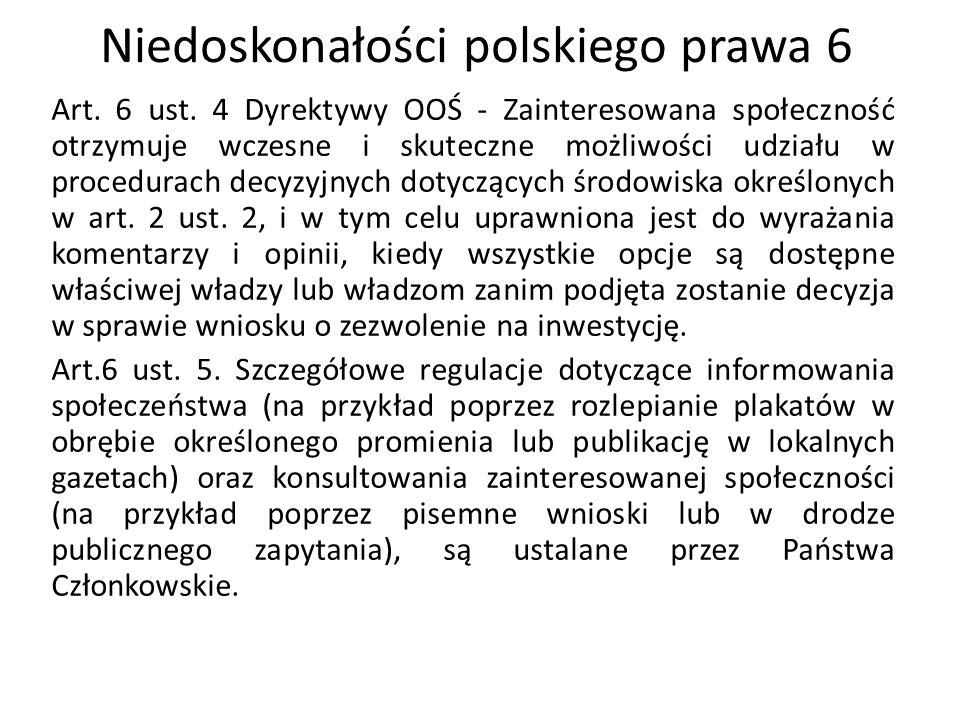 Niedoskonałości polskiego prawa 7 W obecnym stanie prawnym (art.