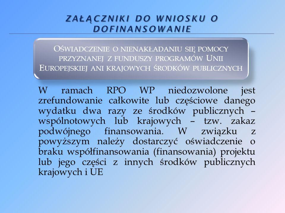 W ramach RPO WP niedozwolone jest zrefundowanie całkowite lub częściowe danego wydatku dwa razy ze środków publicznych – wspólnotowych lub krajowych – tzw.