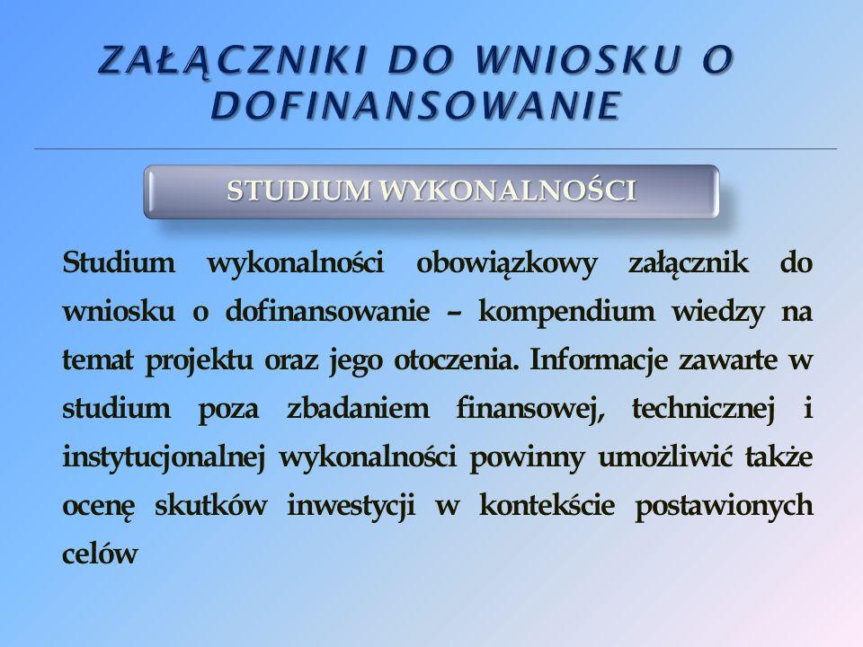 Studium wykonalności obowiązkowy załącznik do wniosku o dofinansowanie – kompendium wiedzy na temat projektu oraz jego otoczenia.