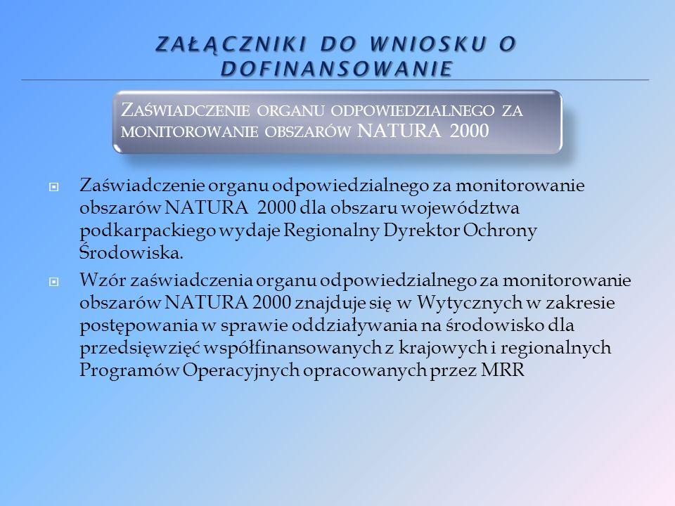 Zaświadczenie organu odpowiedzialnego za monitorowanie obszarów NATURA 2000 dla obszaru województwa podkarpackiego wydaje Regionalny Dyrektor Ochrony Środowiska.