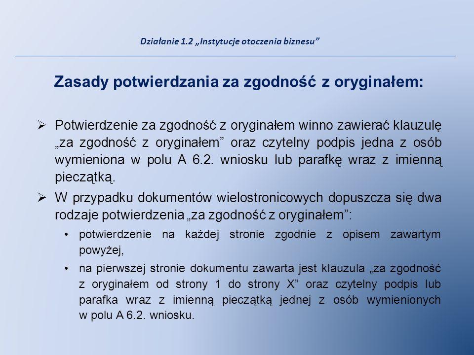 Zasady potwierdzania za zgodność z oryginałem: Potwierdzenie za zgodność z oryginałem winno zawierać klauzulę za zgodność z oryginałem oraz czytelny p