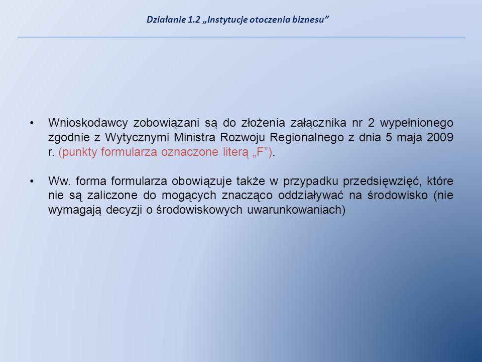 Wnioskodawcy zobowiązani są do złożenia załącznika nr 2 wypełnionego zgodnie z Wytycznymi Ministra Rozwoju Regionalnego z dnia 5 maja 2009 r. (punkty