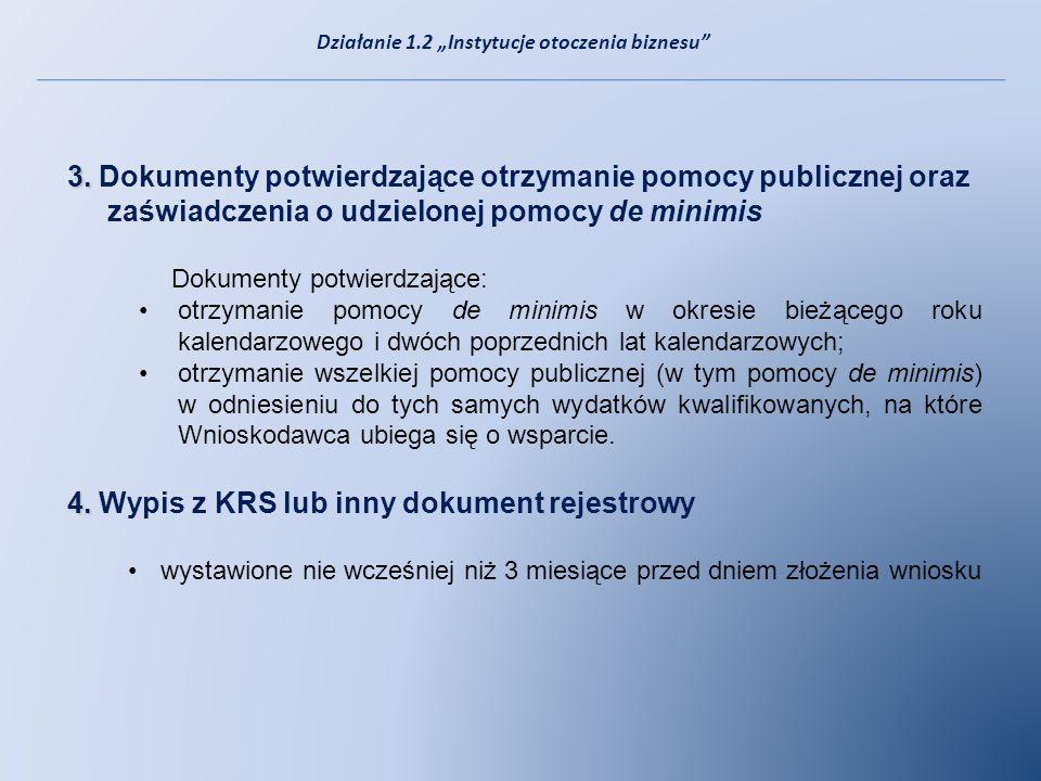 3. 3. Dokumenty potwierdzające otrzymanie pomocy publicznej oraz zaświadczenia o udzielonej pomocy de minimis Dokumenty potwierdzające: otrzymanie pom
