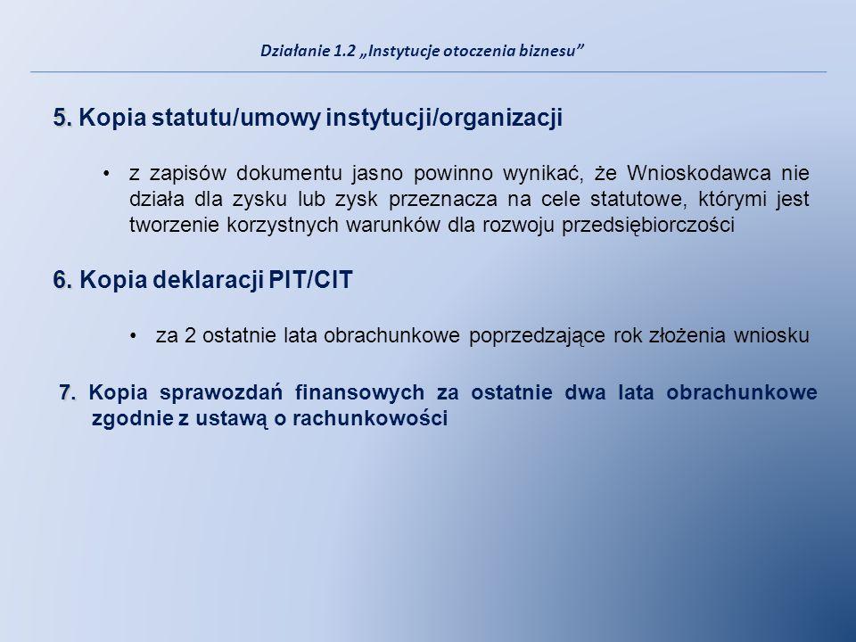 5. 5. Kopia statutu/umowy instytucji/organizacji z zapisów dokumentu jasno powinno wynikać, że Wnioskodawca nie działa dla zysku lub zysk przeznacza n