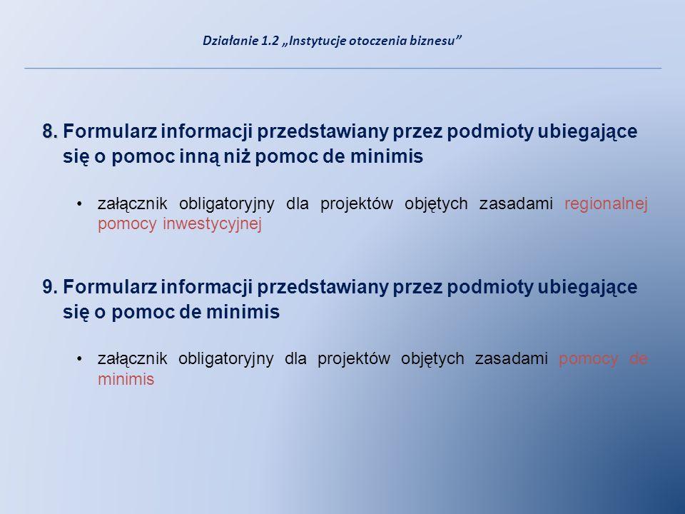 8. 8. Formularz informacji przedstawiany przez podmioty ubiegające się o pomoc inną niż pomoc de minimis załącznik obligatoryjny dla projektów objętyc