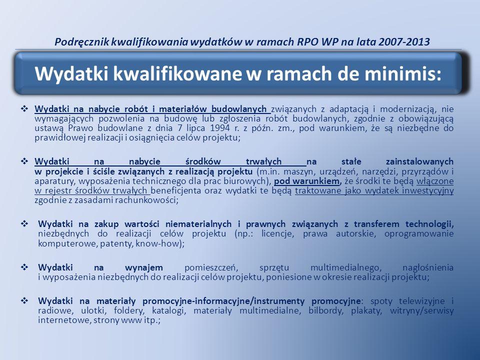 Podręcznik kwalifikowania wydatków w ramach RPO WP na lata 2007-2013 Wydatki na nabycie robót i materiałów budowlanych związanych z adaptacją i modern