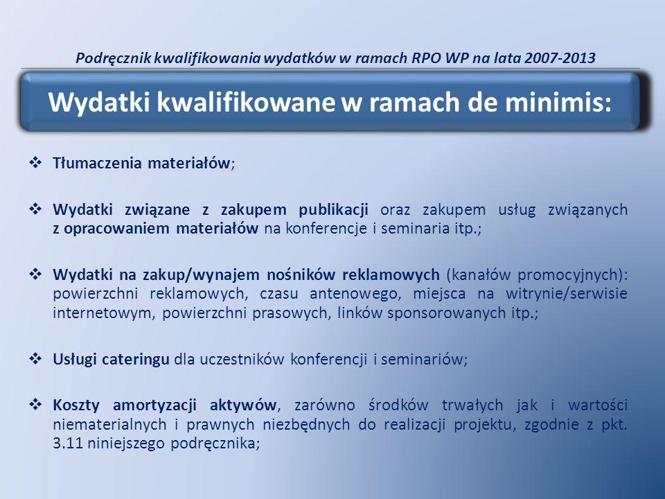 Podręcznik kwalifikowania wydatków w ramach RPO WP na lata 2007-2013 Tłumaczenia materiałów; Wydatki związane z zakupem publikacji oraz zakupem usług