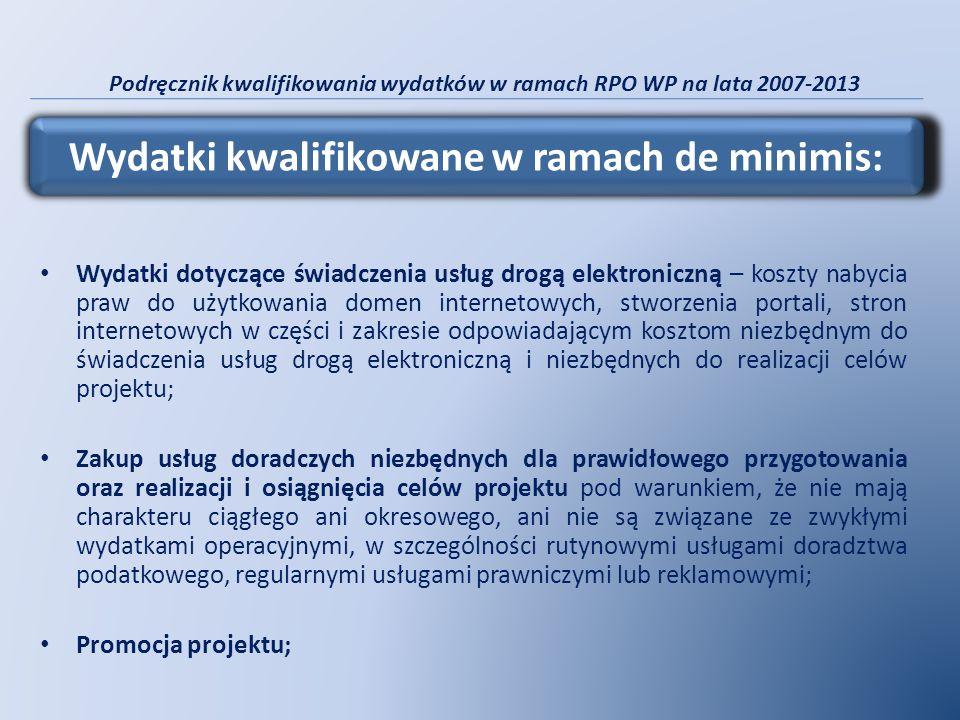 Podręcznik kwalifikowania wydatków w ramach RPO WP na lata 2007-2013 Wydatki dotyczące świadczenia usług drogą elektroniczną – koszty nabycia praw do