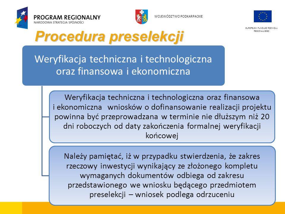 Procedura preselekcji EUROPEJSKI FUNDUSZ ROZWOJU REGIONALNEGO WOJEWÓDZTWO PODKARPACKIE Weryfikacja techniczna i technologiczna oraz finansowa i ekonom