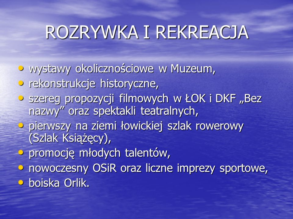 ROZRYWKA I REKREACJA wystawy okolicznościowe w Muzeum, wystawy okolicznościowe w Muzeum, rekonstrukcje historyczne, rekonstrukcje historyczne, szereg