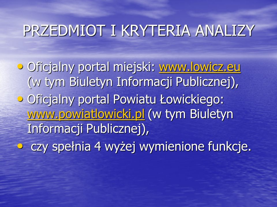 PRZEDMIOT I KRYTERIA ANALIZY Oficjalny portal miejski: www.lowicz.eu (w tym Biuletyn Informacji Publicznej), Oficjalny portal miejski: www.lowicz.eu (