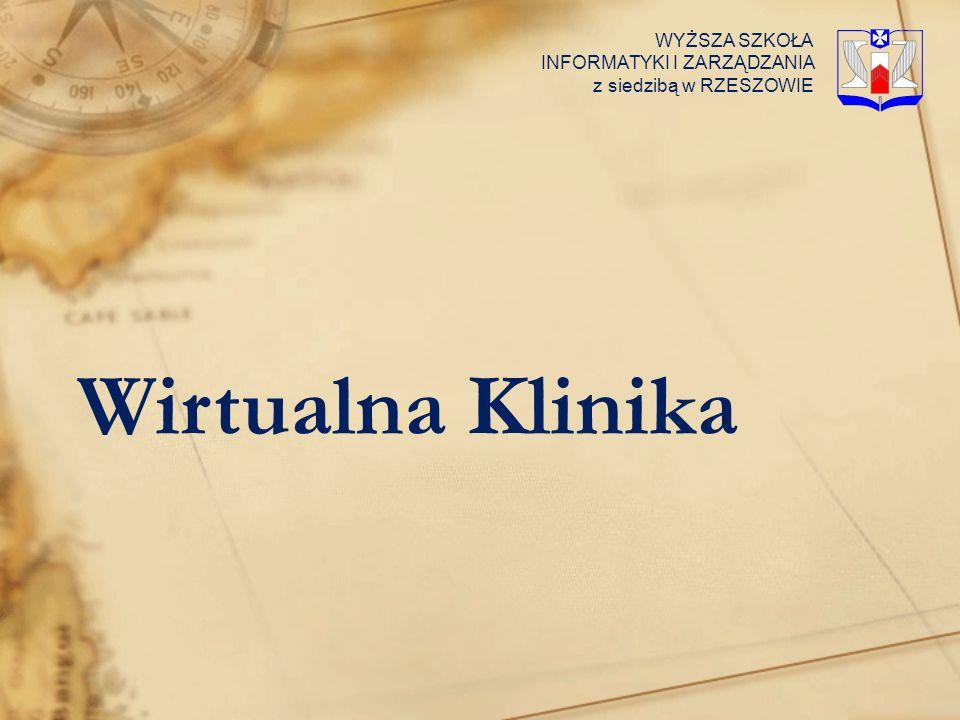 Wirtualna Klinika WYŻSZA SZKOŁA INFORMATYKI I ZARZĄDZANIA z siedzibą w RZESZOWIE
