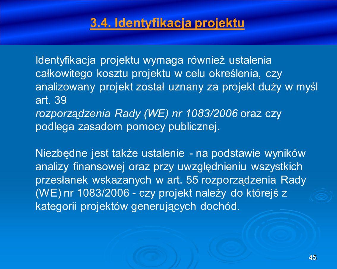 45 Identyfikacja projektu wymaga również ustalenia całkowitego kosztu projektu w celu określenia, czy analizowany projekt został uznany za projekt duż