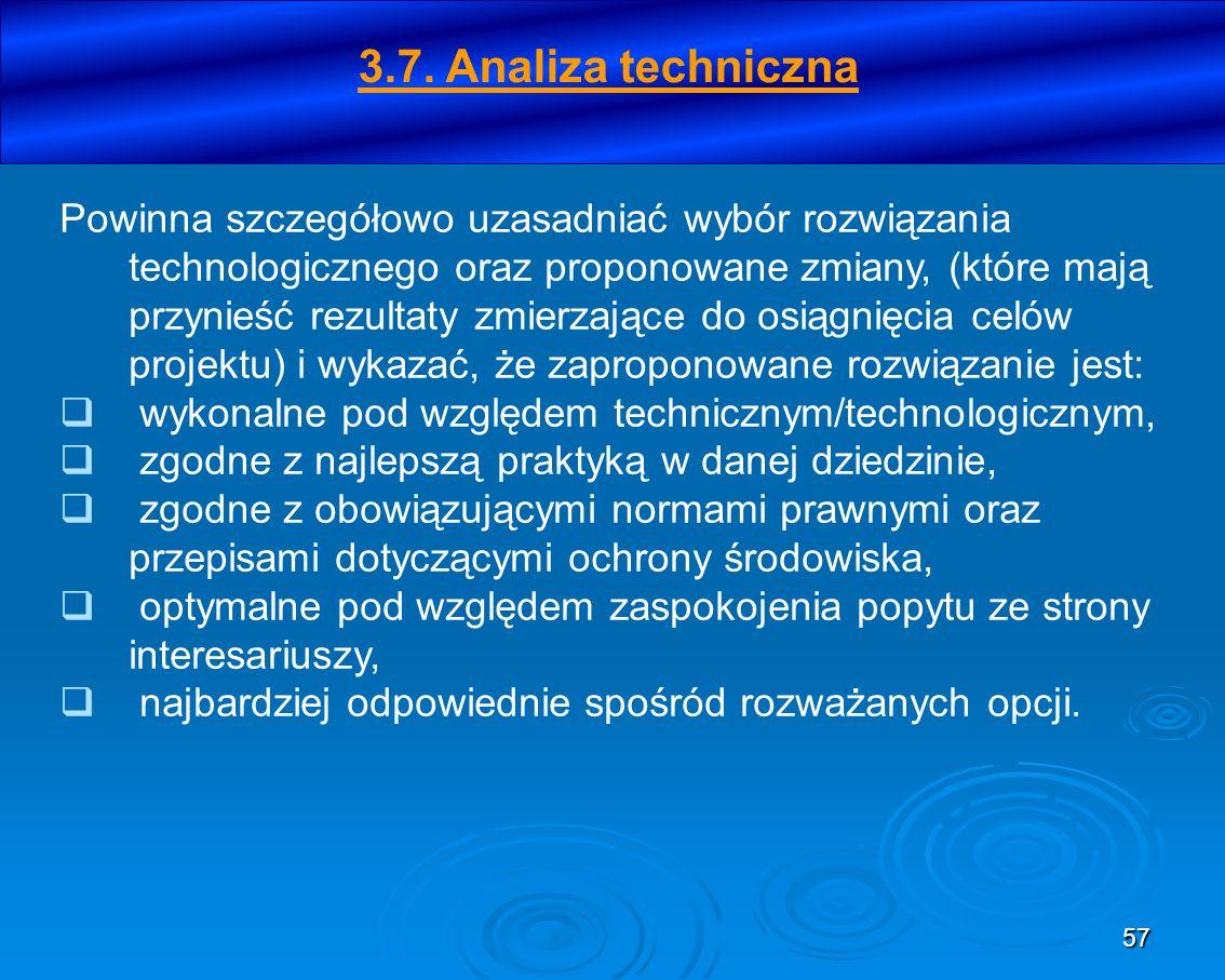 57 Powinna szczegółowo uzasadniać wybór rozwiązania technologicznego oraz proponowane zmiany, (które mają przynieść rezultaty zmierzające do osiągnięc