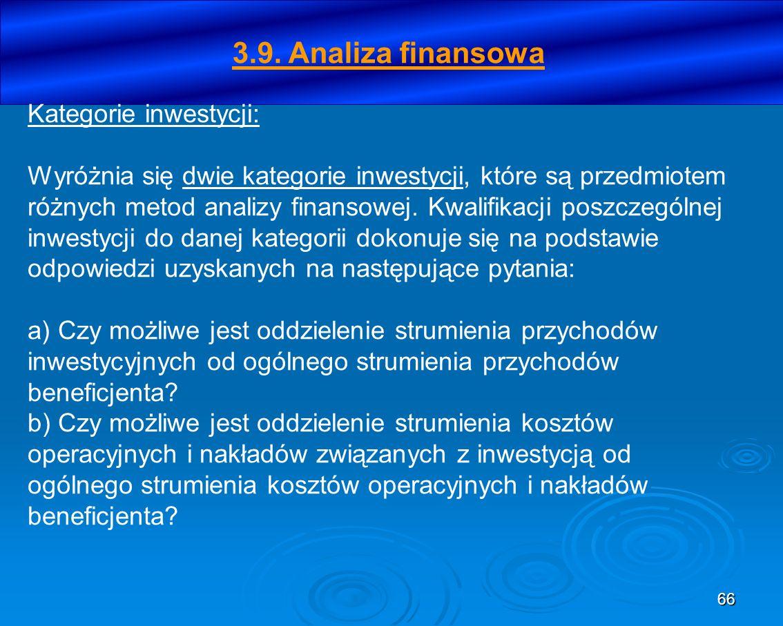 66 Kategorie inwestycji: Wyróżnia się dwie kategorie inwestycji, które są przedmiotem różnych metod analizy finansowej. Kwalifikacji poszczególnej inw