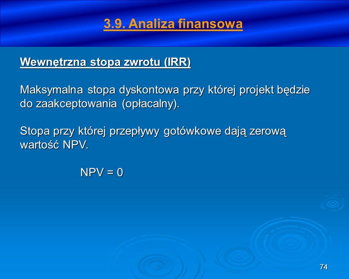 74 Wewnętrzna stopa zwrotu (IRR) Maksymalna stopa dyskontowa przy której projekt będzie do zaakceptowania (opłacalny). Stopa przy której przepływy got