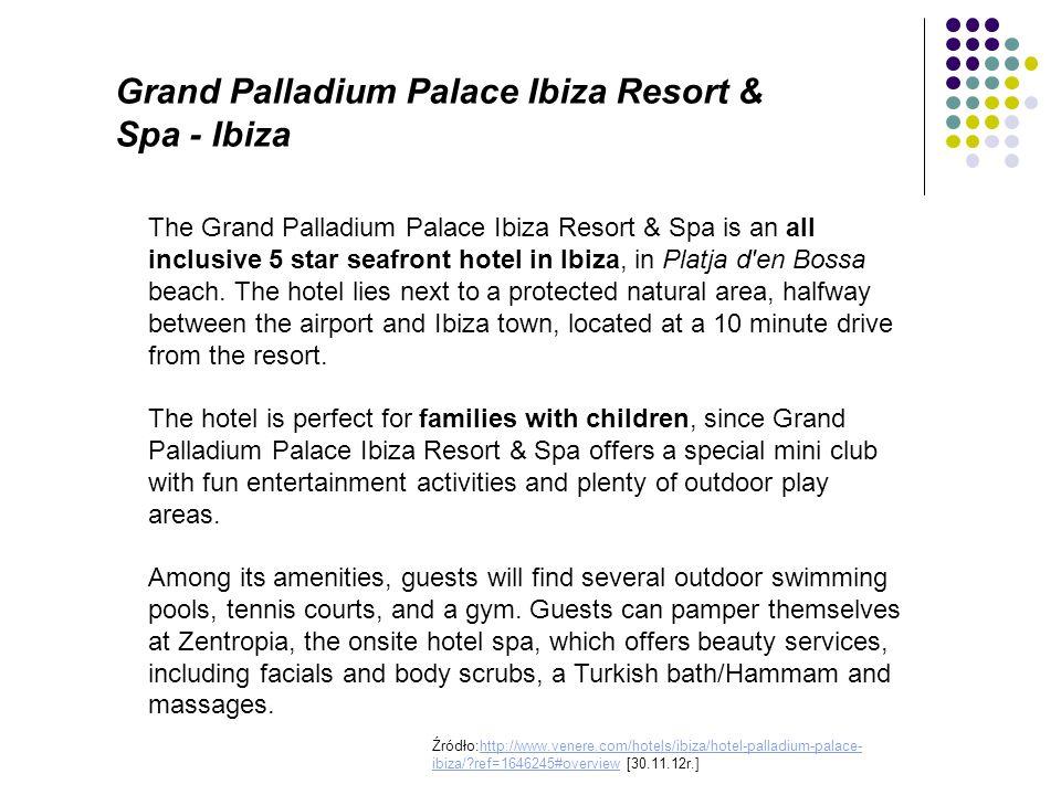 Grand Palladium Palace Ibiza Resort & Spa - Ibiza The Grand Palladium Palace Ibiza Resort & Spa is an all inclusive 5 star seafront hotel in Ibiza, in