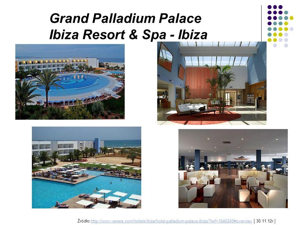 Grand Palladium Palace Ibiza Resort & Spa - Ibiza Źródło:http://www.venere.com/hotels/ibiza/hotel-palladium-palace-ibiza/?ref=1646245#overview [ 30.11